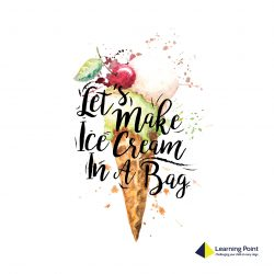 [Learning Point] Let's make ice-cream in a bag!