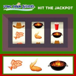 [Long John Silver's] Are you ready to hit the jackpot?