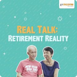 [NTUC Income Insurance] The reality of achieving your ideal retirement isn't always a bed of roses.