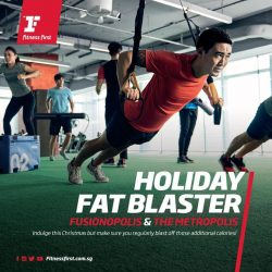 [Fitness First] HOLIDAY FAT BLASTER: Get into the Christmas spirit while you sweat with us at Fitness First Fusionopolis and The Metropolis!