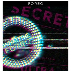 [Foreo] TOP-SECRET - For Your Eyes Only