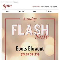 [6pm] FLASH SALE: $74.99 Or Less Boots!
