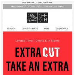 [Saks OFF 5th] An EXTRA 25% OFF clearance won't last forever...