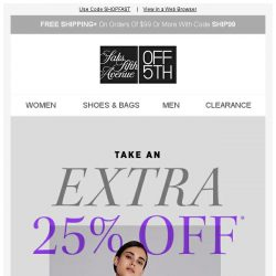 [Saks OFF 5th] Countdown is on: take an EXTRA 25% OFF designer NOW