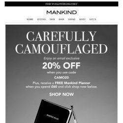 [Mankind] Carefully Camouflaged | Save 20% Inside + Free Gift