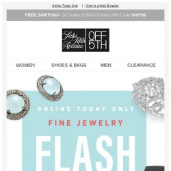 [Saks OFF 5th] ❇ A Sparkling Flash Sale: EXTRA 40% OFF Fine Jewelry