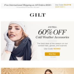 [Gilt] Sale Continues: Extra 60% Off Cold Weather Accessories | Plus, Women's Apparel: Extra 30% Off, Shoes & Handbags: Extra 30% Off and More Start Now