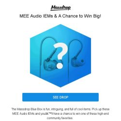 [Massdrop] Blue Box for MEE Audio IEMs: Win Big! Join for $13.99