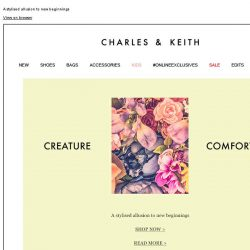 [Charles & Keith] READ MORE | CREATURE COMFORTS