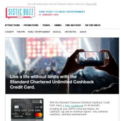 [SISTIC]  Live a life without limits with the Unlimited Cashback Credit Card.