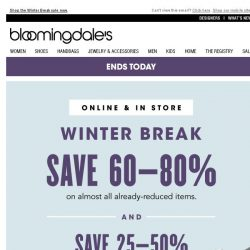 [Bloomingdales] Save up to 80%--ends today!