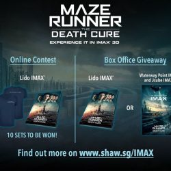 [Shaw Theatres] Be rewarded when you see MAZE RUNNER: THE DEATH CURE in IMAX 3D!