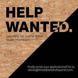 [threadbare & squirrel] Looking for some great individuals with a passion for sales and service.