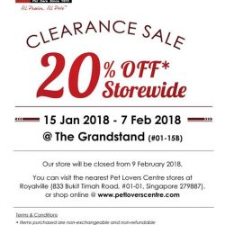 [Pet Lovers Centre Singapore] We're running a storewide SALE of 20% off at our Grandstand outlet (01-15B)!
