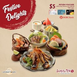 [Shokutsu 10] Enjoy $5 return voucher* with every festive set ordered from Ichiban Boshi!