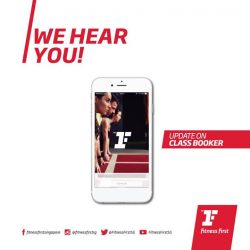 [Fitness First] Dear Members,Thank you for your feedback towards the Class Booker app.