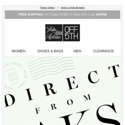 [Saks OFF 5th] Direct from Saks: up to 80% OFF the BEST brands!