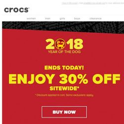 [Crocs Singapore] Happy Year of the Dog! Don't let your luck slip away... Last chance to enjoy 30% OFF sitewide!