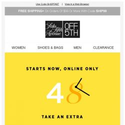 [Saks OFF 5th] 48-HOUR FLASH SALE: take an EXTRA 20% OFF!