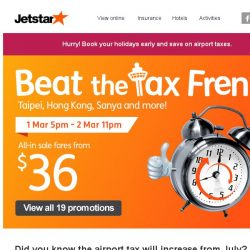 [Jetstar] 💰 Beat the Tax Frenzy starts now! Book your holidays early and save on airport taxes.