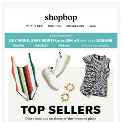 [Shopbop] Up to 25% off with code GOBIG18 + top sellers: get them before they're gone!