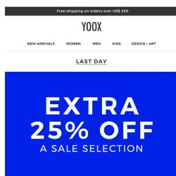 [Yoox] ⌛️ An additional 25% off sale items: hurry, today's the last day!