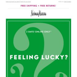 [Neiman Marcus] Mystery savings 2 days only!