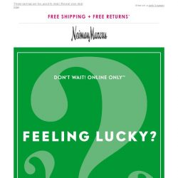 [Neiman Marcus] , you have a mystery offer!
