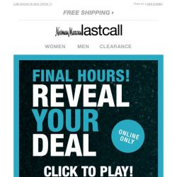 [Last Call] THIS IS IT: Reveal Your Deal FINAL HOURS