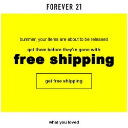 [FOREVER 21] Free shipping on us