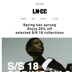 [LN-CC] Spring has sprung - 20% off selected S/S 18 collections