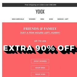[Yoox] Last day! Family & Friends: up to an EXTRA 90% off.