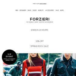 [Forzieri] Ends in 24 hours // 30% Off VIP Spring Rock Sale