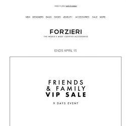 [Forzieri] 9 Days only | Friends&Family VIP Sale Editon