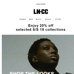 [LN-CC] DON'T MISS OUT: Shop the looks - Enjoy 20% off S/S 18