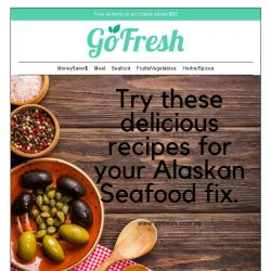 [GoFresh] GoFresh: Exciting recipes for our new Alaskan Seafood Range