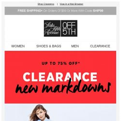 [Saks OFF 5th] We believe in NEW...markdowns + We picked styles just for YOU!