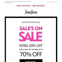 [Neiman Marcus] Last day! Extra 20% off Women's & Men's Sale or double gift card