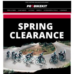 [probikekit] Spring Clearance: Be quick, it's your LAST CHANCE to save up to 50%!