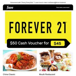 [Fave] Cash Vouchers: Forever 21 | China Classic | Wo Peng Cuisine