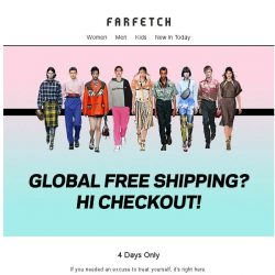 [Farfetch] Did someone say Free Shipping? 4 days only