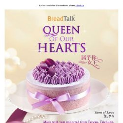[BreadTalk] Celebrate the Queen of your Heart with BreadTalk's beautiful cake creations