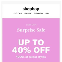 [Shopbop] LAST DAY: UP TO 40% OFF!