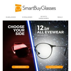 [SmartBuyGlasses] Choose a side, you must - then 12% off, you will have!