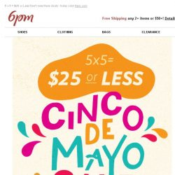 [6pm] $25 or Less Cinco de Mayo Sale! (today only)