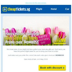 [cheaptickets.sg] 💖24-hr Mother's Day Flight Deals | Enjoy $20 discount to any destination