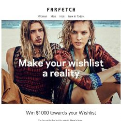 [Farfetch] Last chance to win $1000 towards your Wishlist