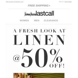 [Last Call] Neiman Marcus LINEN (like never before!) 50% off