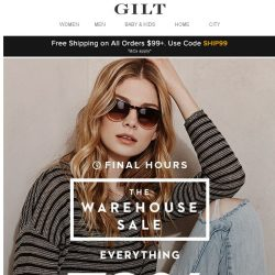 [Gilt] Final Hours: The Warehouse Sale — Everything 70% Off