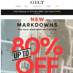 [Gilt] Up to 80% Off: New Markdown Alert 🚨